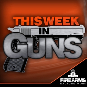 This Week in Guns by Firearms Radio Network