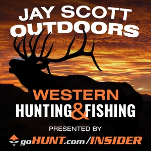 Jay Scott Outdoors Western Big Game Hunting and Fishing Podcast by Interviews, Tactics, Gear, Field Judging