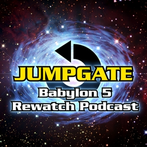 Jumpgate: The Babylon 5 Re-Watch Podcast by Andrew Eigel