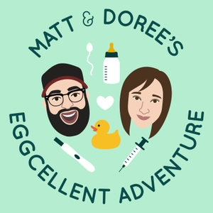 Matt and Doree's Eggcellent Adventure: An IVF Journey by Matt Mira and Doree Shafrir