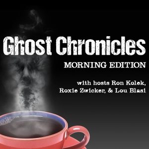 Ghost Chronicles Morning Edition by Ron Kolek