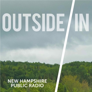 Outside/In by New Hampshire Public Radio / Panoply