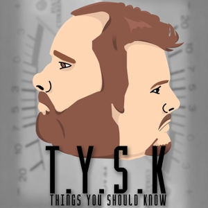 TYSK -Things you should know Podcast