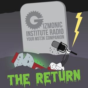 Gizmonic Institute Radio: Your MST3K Companion by ReneaMattNJeff