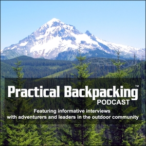 Practical Backpacking™ Podcast by Bernie (Reality)