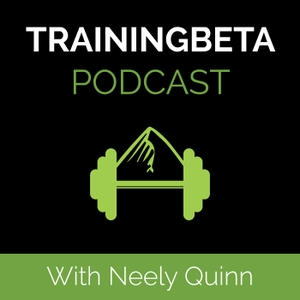 The TrainingBeta Podcast: Climbing Training Podcast by Neely Quinn - Climber, Nutritionist, TrainingBeta.com Captain