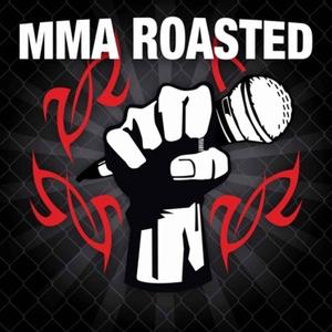 MMA Roasted by Adam Hunter