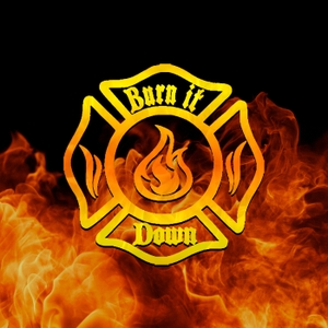 Burn It Down Show - Podcast by Burn It Down Show - Podcast