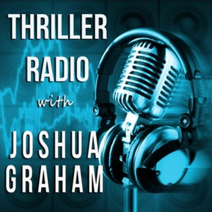 Thriller Radio with Joshua Graham by archive
