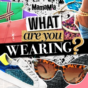What Are You Wearing? by Mamamia Podcasts