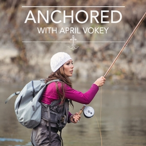 Anchored with April Vokey Podcast by April Vokey