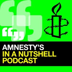 Amnesty's In a Nutshell Podcast by Amnesty International UK