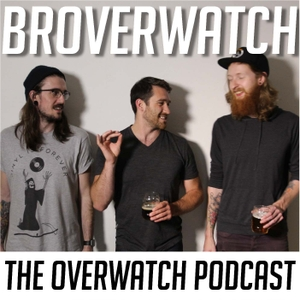Broverwatch: The Overwatch Podcast by Nick Merriman