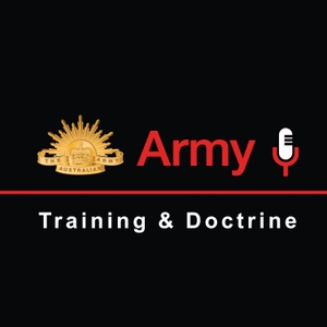 Training & Doctrine Podcast by The Australian Army