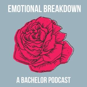 Emotional Breakdown: A Bachelor Podcast by Adam Steinman & Katie Smalling