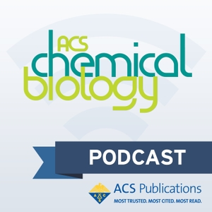 ACS Chemical Biology Podcast by ACS Chemical Biology Team