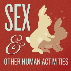 Sex and Other Human Activities by Cave Comedy Radio