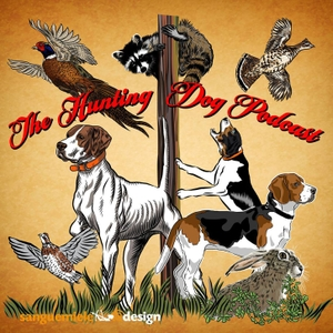 The Hunting Dog Podcast by Ron Boehme