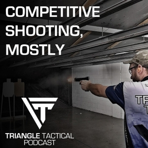 Triangle Tactical Podcast - Competitive Shooting, Mostly by Lucas Apps