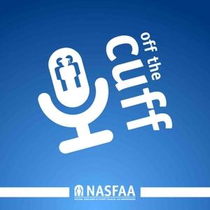 NASFAA's Off the Cuff Podcast by NASFAA