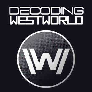 Decoding Westworld by David Chen and Joanna Robinson