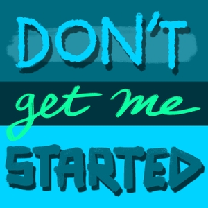 Don't Get Me Started by Will Hines