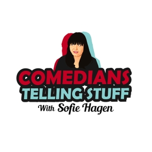 Comedians Telling Stuff Podcast by Sofie Hagen