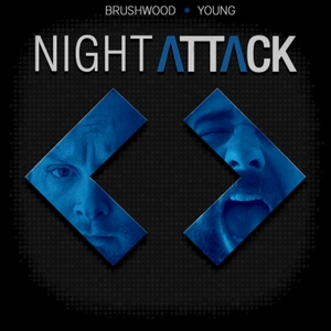 Night Attack Audio Feed by Brian Brushwood & Justin Robert Young