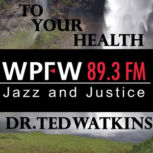 WPFW - To Your Health by Dr. Ted Watkins