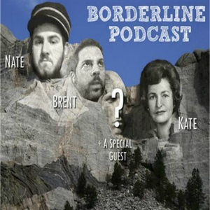 Borderline Podcast by Brent, Nate, & Kate