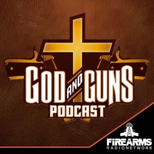 God & Guns Podcast by Firearms Radio Network