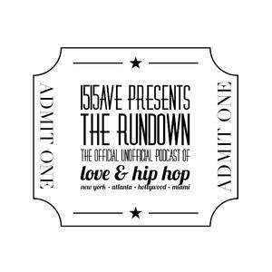 The Rundown: Love & Hip Hop by 1515ave