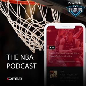 DFSR's Daily NBA Podcast by AC Sports