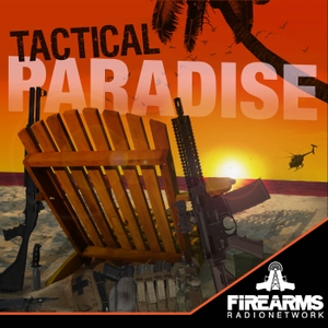 Tactical Paradise by Firearms Radio Network