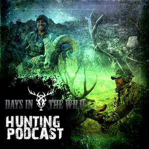 Days In The Wild - Big game Hunting podcast by John Stallone