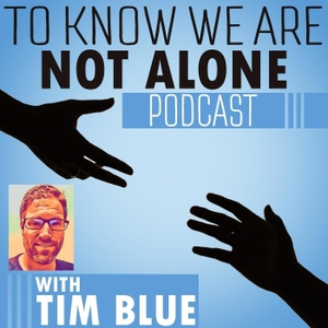To Know We Are Not Alone by Tim Blue, To know we are not alone, mental illness, mental health