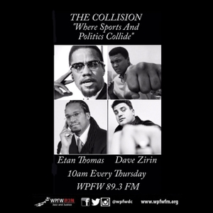 WPFW - The Collision: Sports and Politics by Etan Thomas   &  Dave Zirin