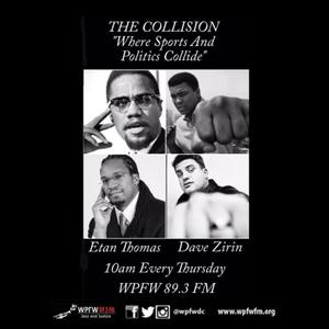 WPFW - The Collision: Sports and Politics by Etan Thomas   &  Dave Zirin