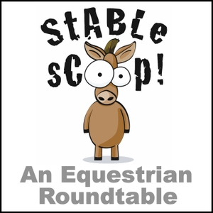 Stable Scoop Podcast by Horse Radio Network, LLC