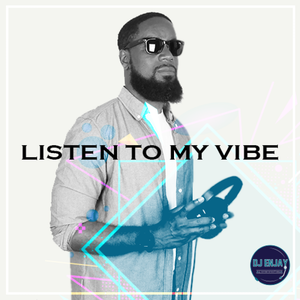 DJ Enjay : Listen To My Vibe by DJ Enjay