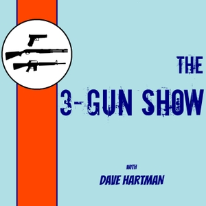 The 3-Gun Show with Dave Hartman by Dave Hartman