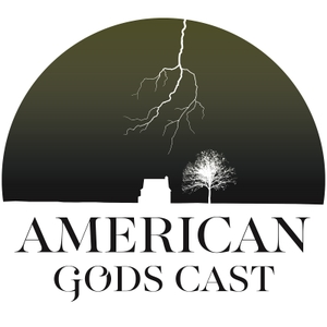 American Gods Cast - An American Gods & Media Podcast by Michael Cederblom & Kyle Grichel