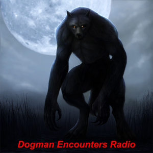 Dogman Encounters Radio by Vic Cundiff