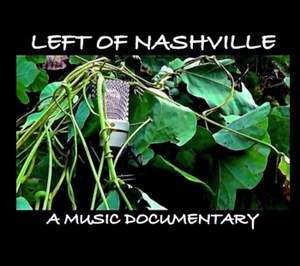 Left Of Nashville: A Music Documentary |DIY| Songwriting| Indie Music by Brandon Barnett