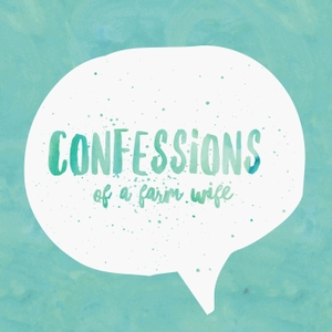 Confessions of a Farm Wife by Holly Spangler