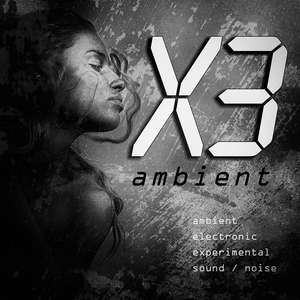 X3 Ambient Music Podcast by Radio Mystic