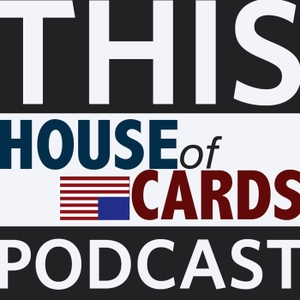 This House of Cards Podcast by This House of Cards
