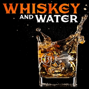 Whiskey and Water by Fly Fishing Film Tour