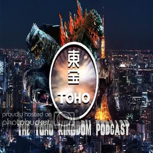 The Toho Kingdom Podcast by Nick, Dillon, and Noah