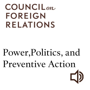 Power, Politics, and Preventive Action by Council on Foreign Relations